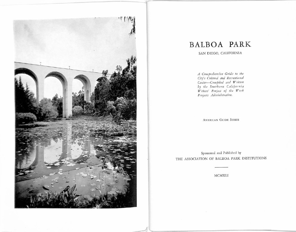 Balboa Park San Diego, California : A Comprehensive Guide to the City's Cultural and Recreational Center—Compiled and Written by the Southern California Writers' Project of the Work Projects Administration by Association of Balboa Park Institutions, San Diego, CA, 1941, not illustrated.