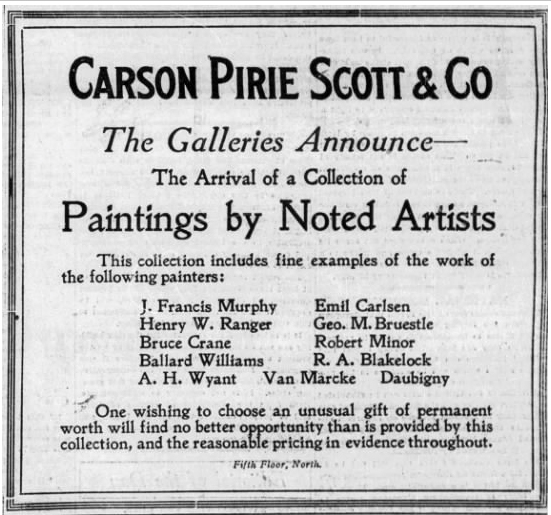 """Chicago Tribune, Chicago, IL, """"Ad for Emil Carlsen at Carson Pirie Scott & Co"""", Wednesday, December 17, 1919, not illustrated."""