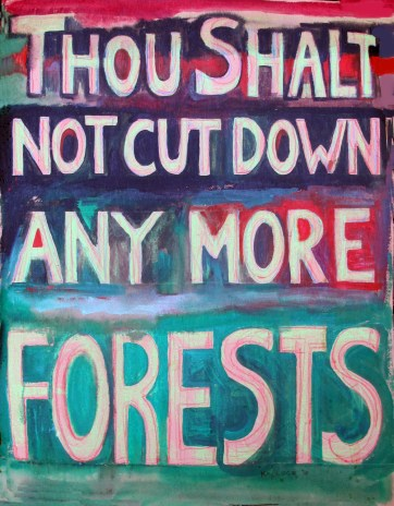 Thou Shalt Not Cut Down Any More Forests, acrylic on wallpaper, 25 by 31 in. Emilia Kallock 2016