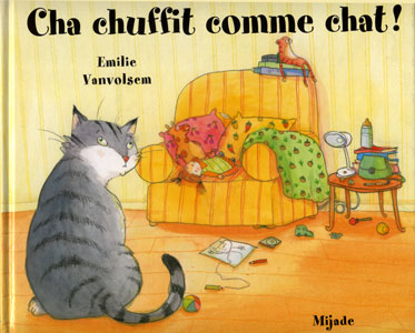 Chat chuffit comme chat! Ed. Mijade