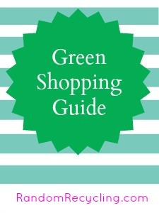 Green Shopping Guide Random Recycling