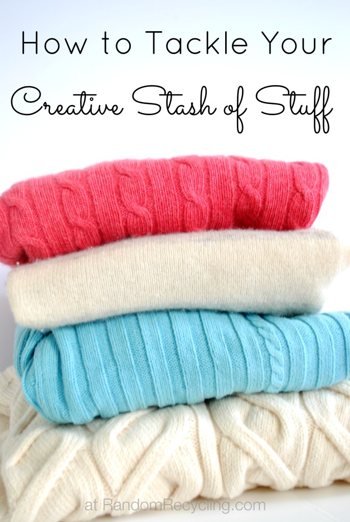 how to tackle your creative stash