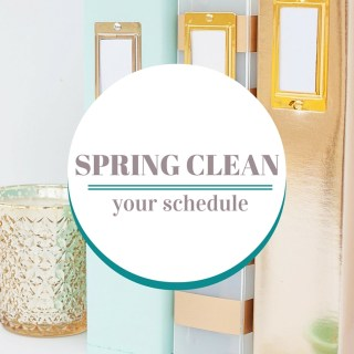 Spring Clean Your Schedule