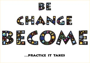 words filled with symbols like spirals, suns, earths, and skulls, that say BE, CHANGE, BECOME ...practice it takes