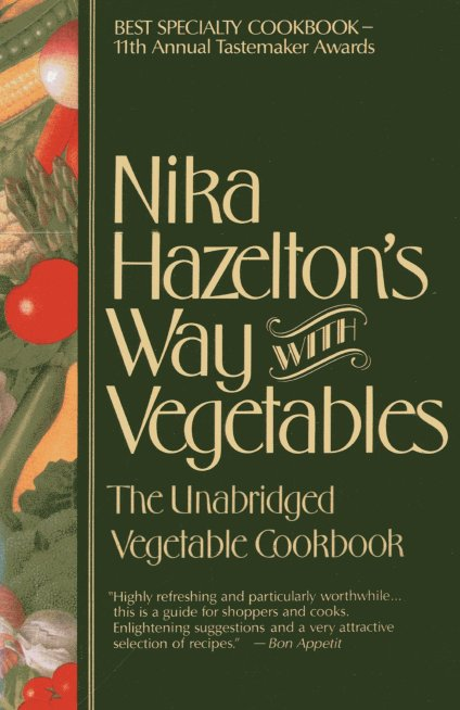 Nika Hazelton's Way with Vegetables