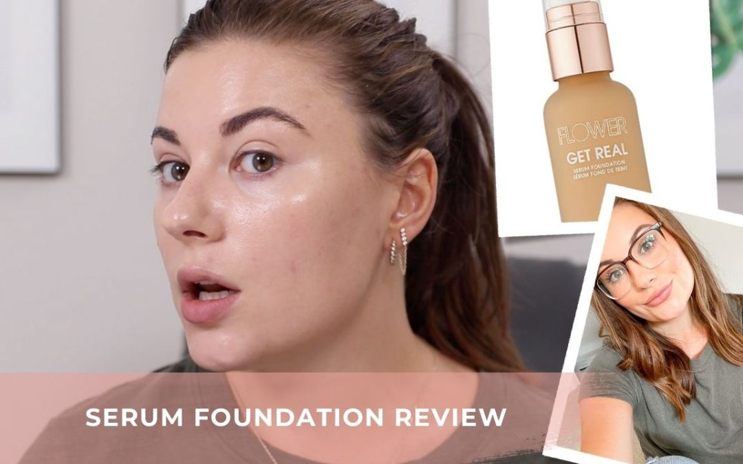 FLOWER BEAUTY GET REAL SERUM FOUNDATION REVIEW/FIRST IMPRESSION