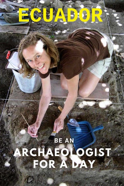 Be and Archaeologiest for a day in Ecuador