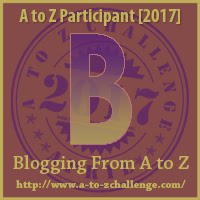 2017 A to Z Challenge - B
