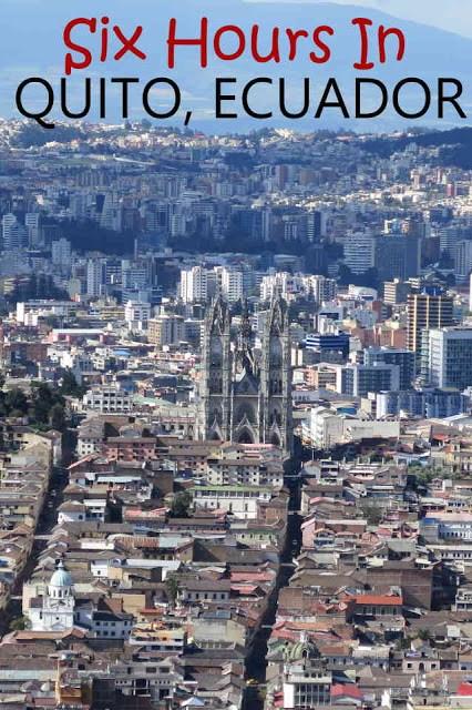 Six hours in Quito, Ecuador