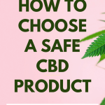 How to Choose a Safe CBD Product