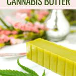 Easy Homemade Cannabis Butter Emily Kyle