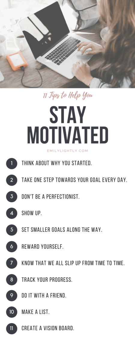 11 Tips to Help You Stay Motivated