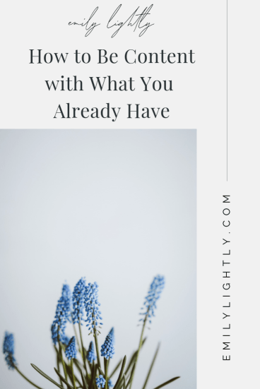 How to Be Content with What You Already Have - Emily Lightly