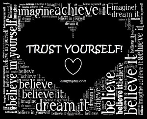 Having Trust in Yourself, Inner Guidance, Trust Yourself, Inner Wisdom, Inner Bond, Faith in yourself, Joyful Habits, Happiness, Life Coach, Emily Madill, LovingLife