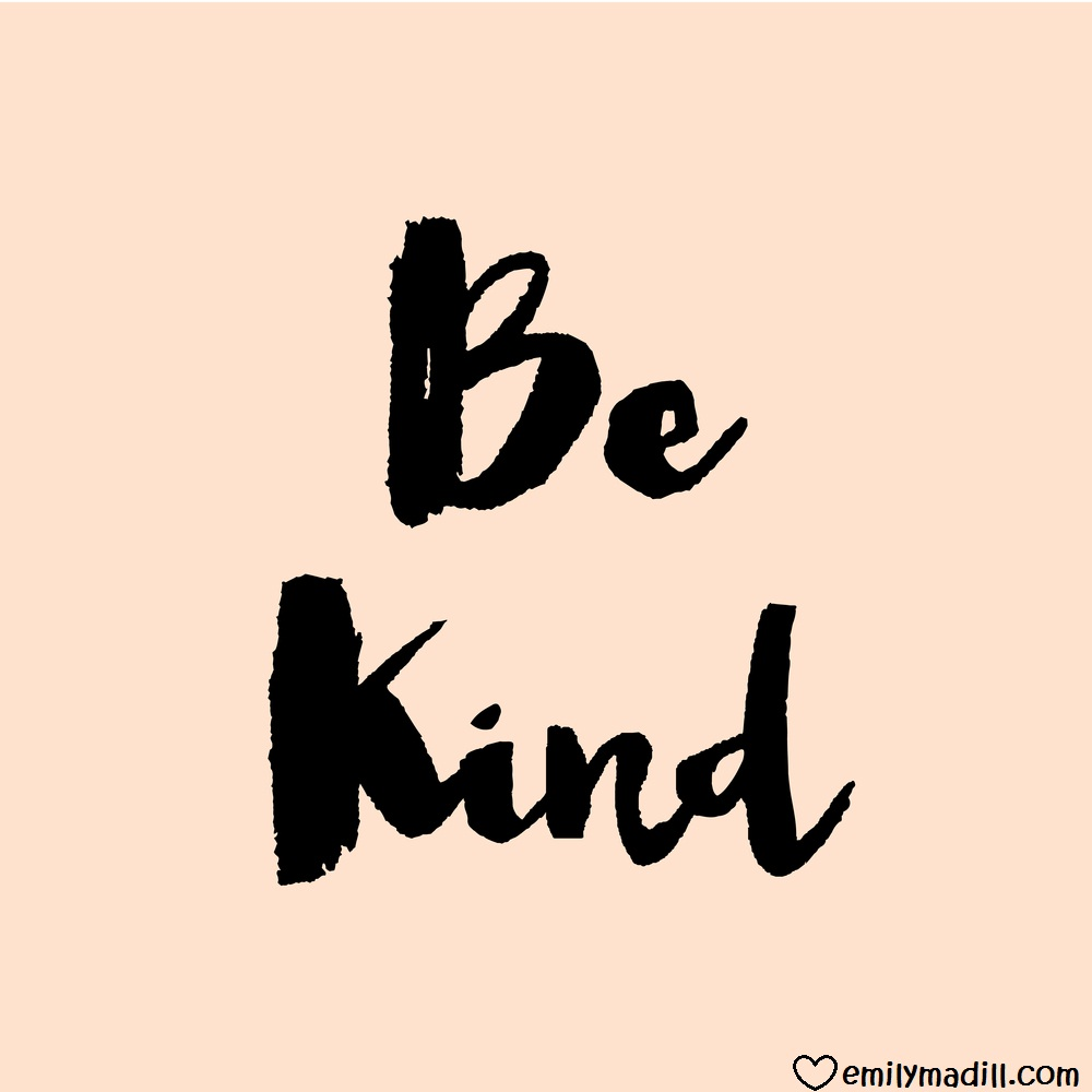 Spread Kindness, Compassion, Random Acts of Kindness, Compassion, Life Coach, Emily Madill, LovingLife