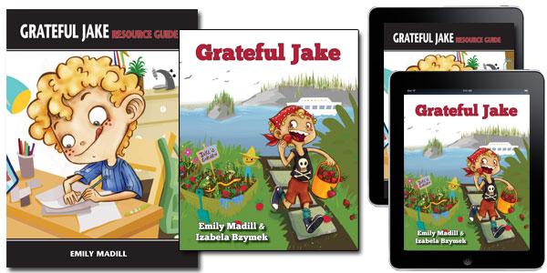 Grateful Jake, Gratitude for Families, Family Vision Boards, Gratitude Books for Children, Teaching Children about Gratitude, Children's Authors, Empowerment for Children, Emily Madill