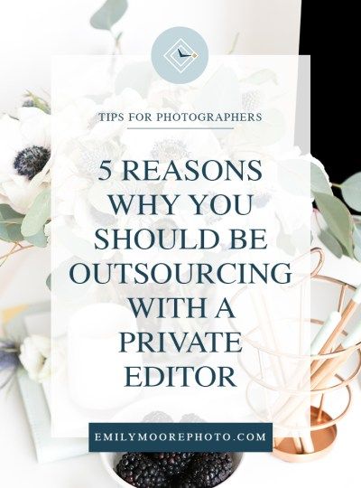 5 Reasons Why You Should Be Outsourcing With a Private Editor