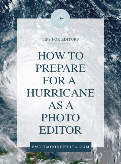 How to Prepare for a Hurricane as a Private Photo Editor