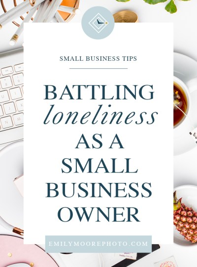 Battling Loneliness as a Small Business Owner