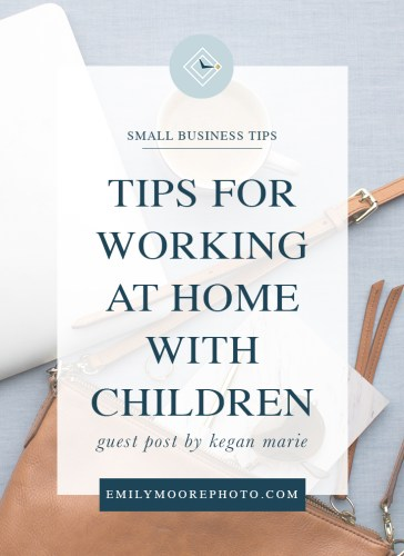 Guest Post: Tips for Working at Home with Children | Emily Moore Photo | Private Photo Editor