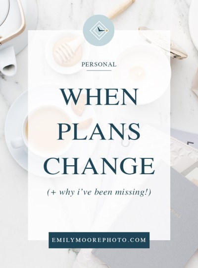 When Plans Change | Emily Moore | Private Photo Editor | Boutique Photo Editing