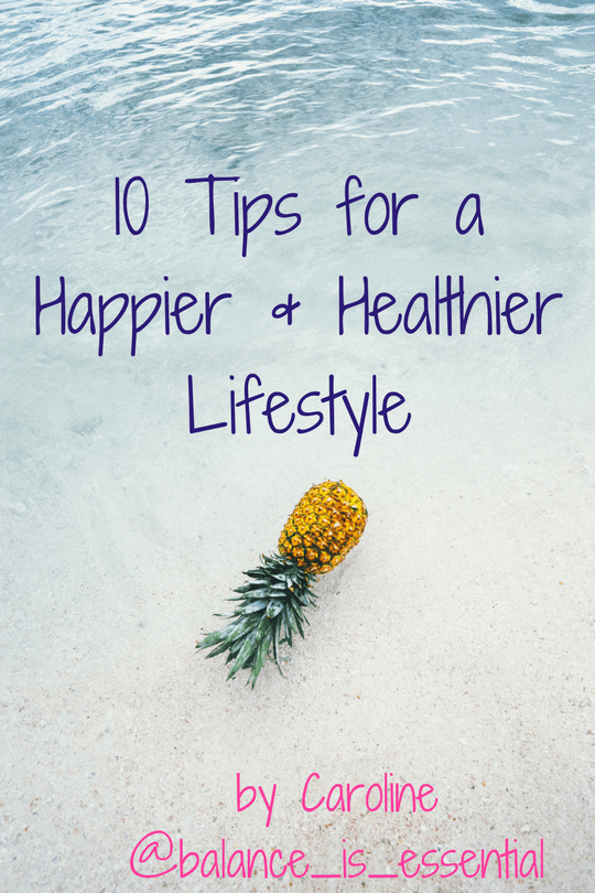 10 Tips for a Happier & Healthier Lifestyle
