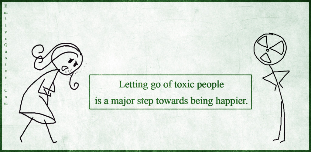 About People Toxic Quotes Go Letting