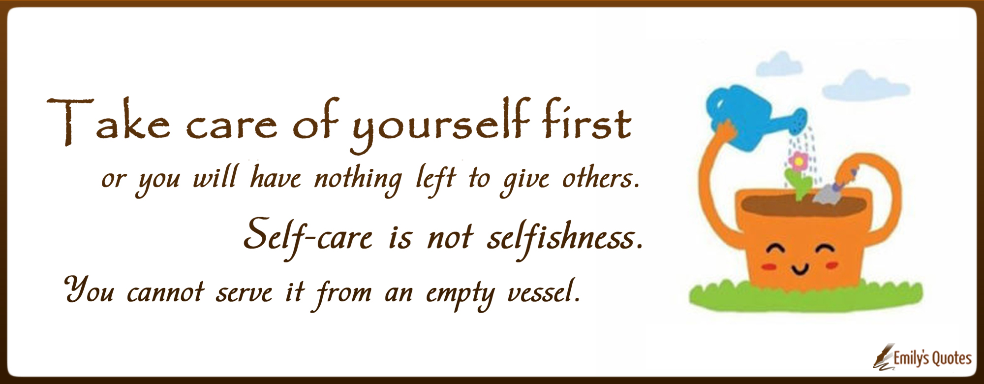 Take Care Of Yourself First Or You Will Have Nothing Left