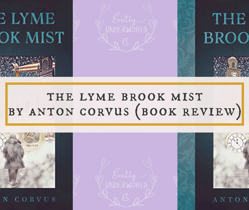 The Lyme Brook Mist by Anton Corvus Book Review