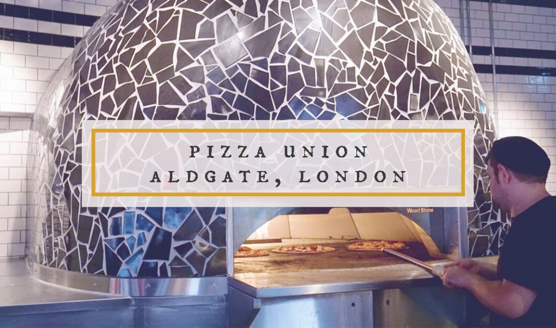 Pizza Union Aldgate East London