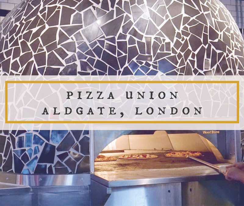 Pizza Union Aldgate East London