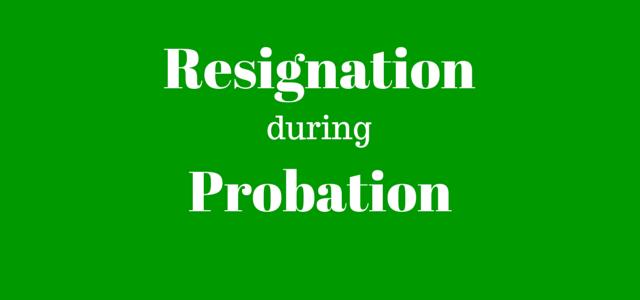 probation period resignation
