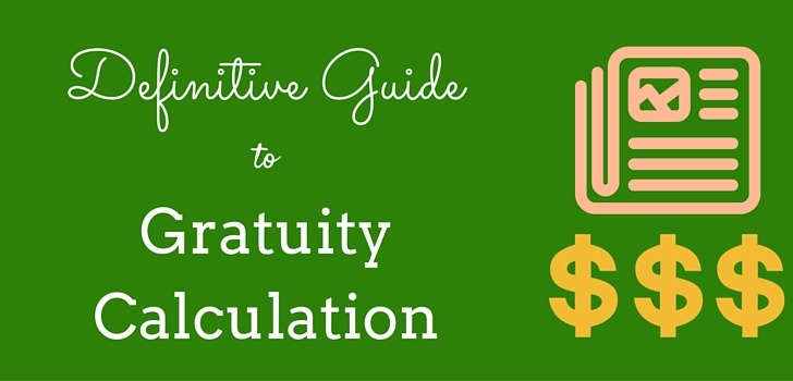 Definitive Guide to Gratuity Calculation!