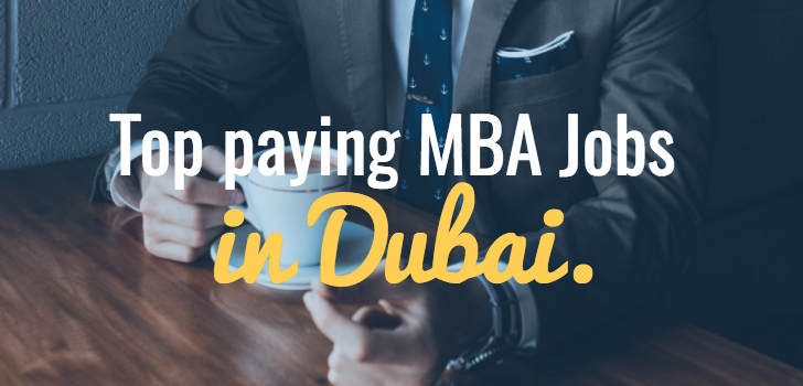 Which are the top paying MBA jobs in Dubai? MBA Jobs Dubai