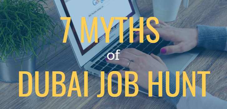 7 myths of Dubai Job Hunt!!