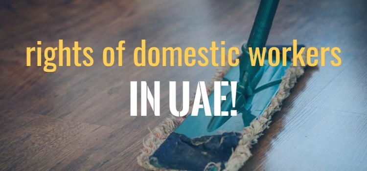 Rights of domestic workers in UAE!