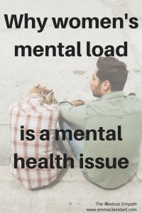 Why mental load is a mental health issue.