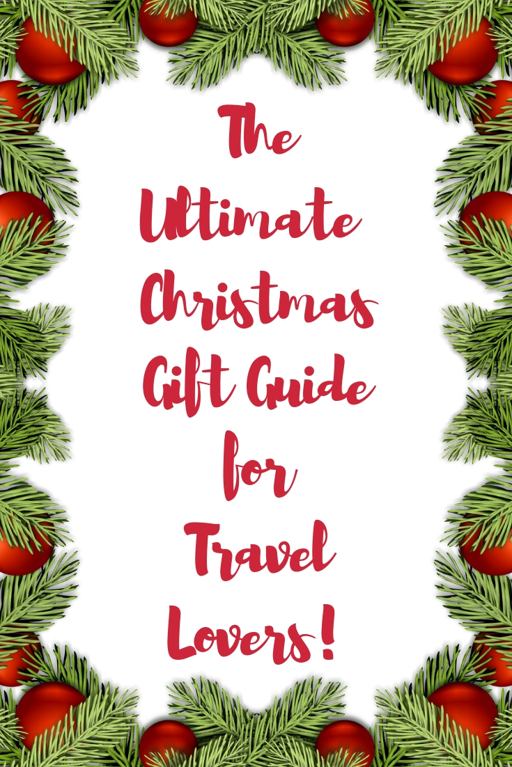 Ultimate Christmas Gift Guide For Travel Lovers 2018