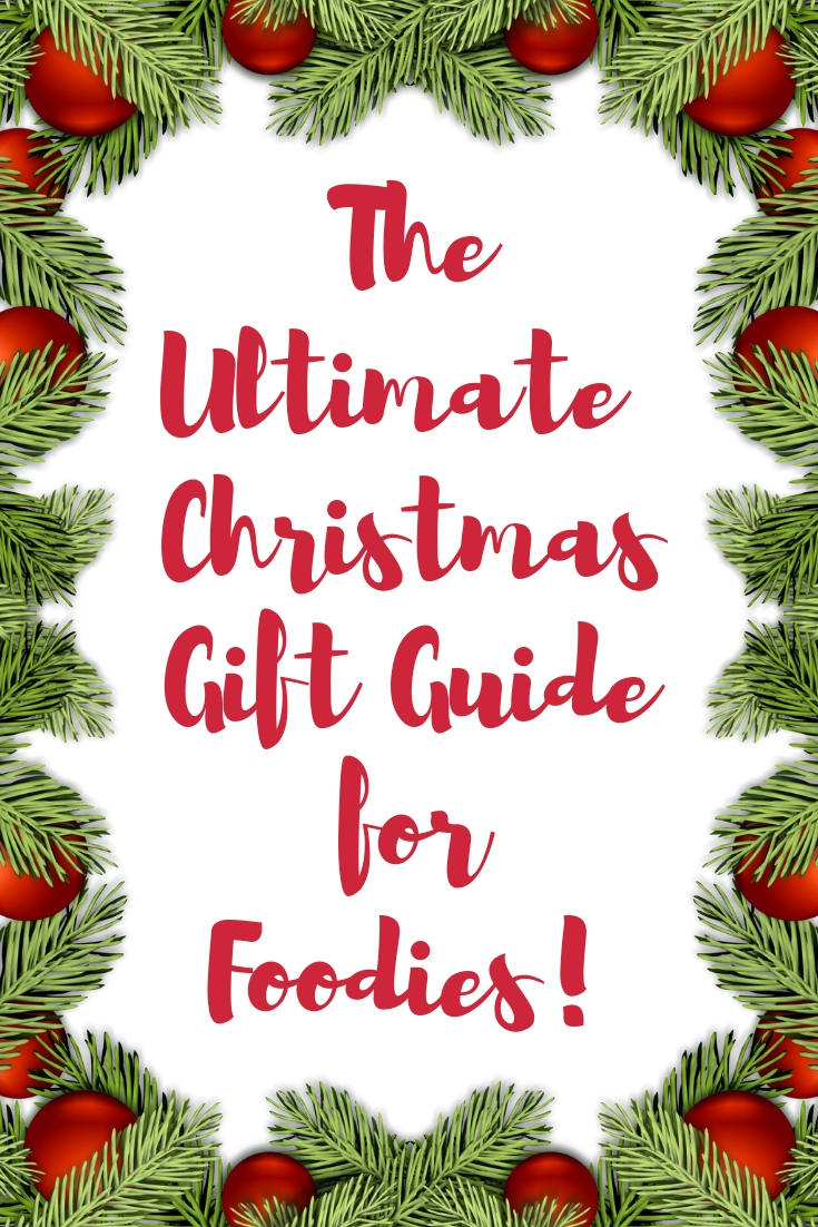 Ultimate Christmas Gift Guide for Foodies 2018 & An Amazing Foodie Giveaway