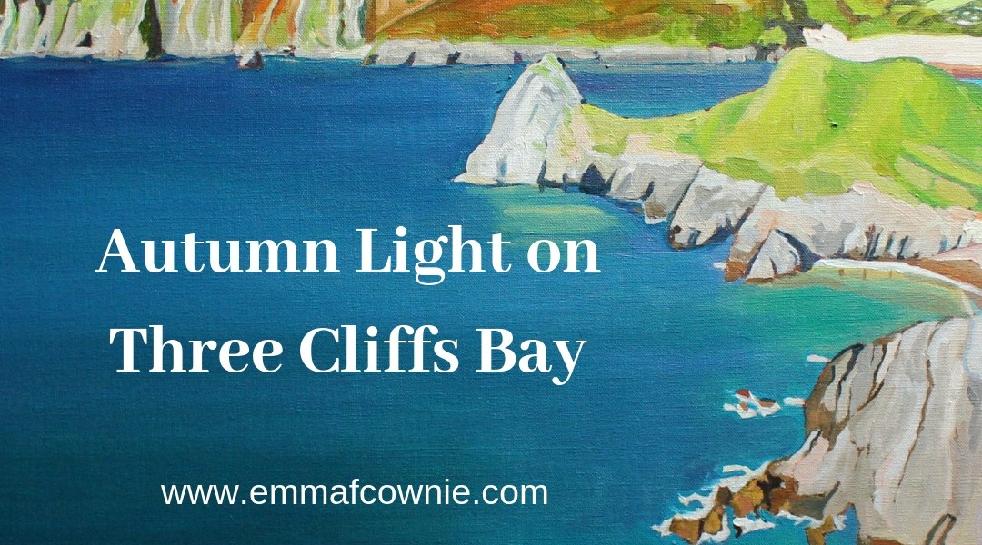 Blog about painting Three Cliffs Bay, Gower by Emma Cownie