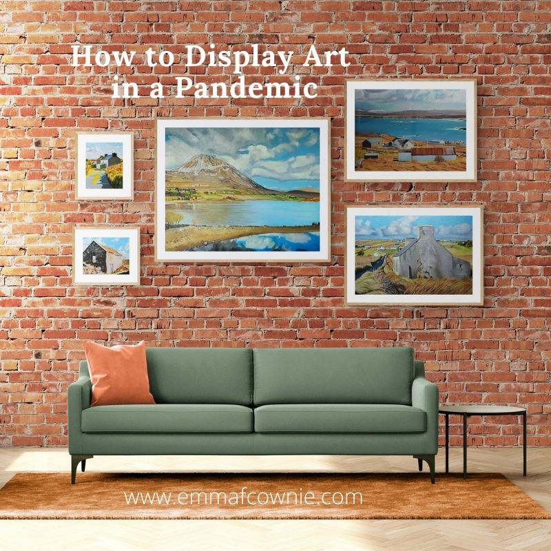 How to display Art in a Pandemic