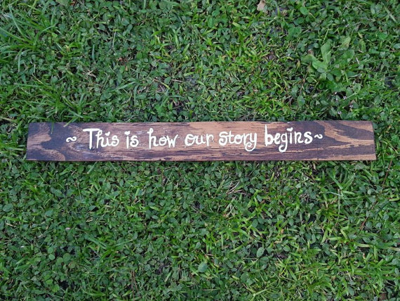 This is how our story begins sign by The Peculiar Pelican | via Wood Themed Wedding Ideas: http://emmalinebride.com/themes/wood-themed-wedding-ideas/