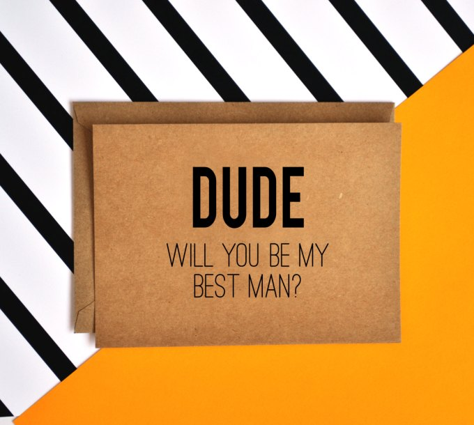 dude card | Funny Groomsmen Cards He'll Actually Want to Send | via http://emmalinebride.com/groomsmen/groomsmen-cards-funny/
