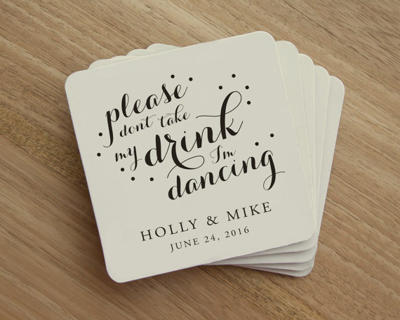Please dont take my drink Im dancing coasters