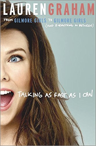 talking-as-fast-as-i-can-gilmore-girls-book-by-lauren-graham