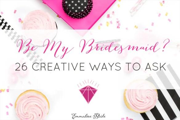 Be My Bridesmaid | Emmaline Bride