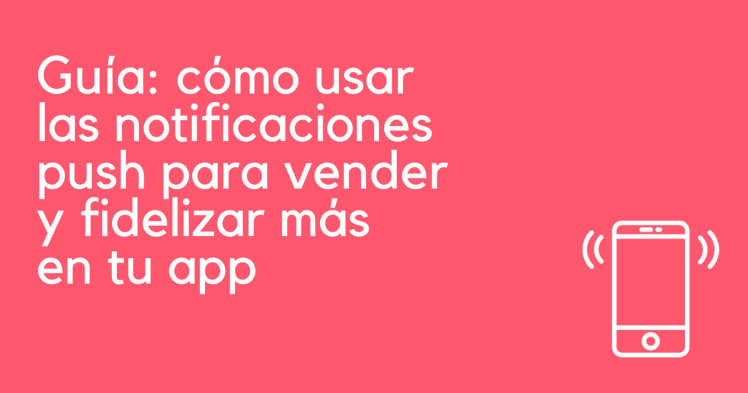 Notificaciones push - marketing de apps
