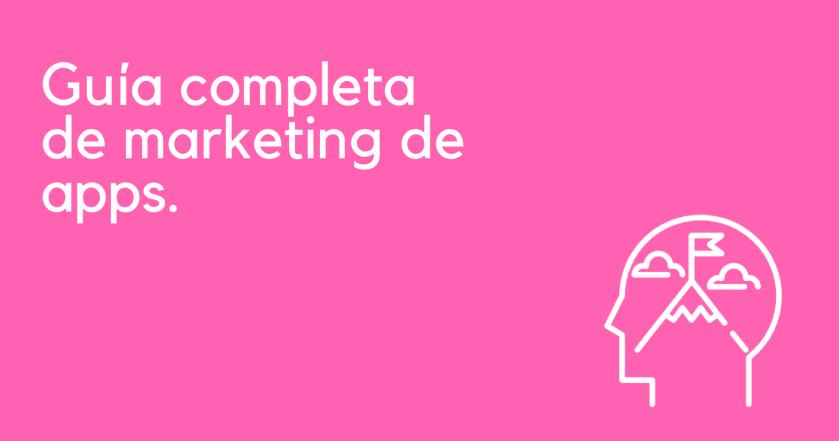 Guía completa de marketing de apps