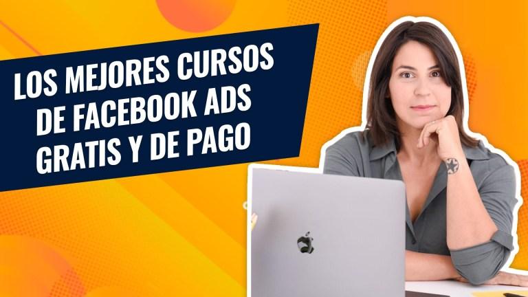 Los mejores cursos de Facebook Ads