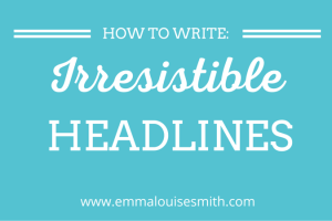 How to write irresistible headlines